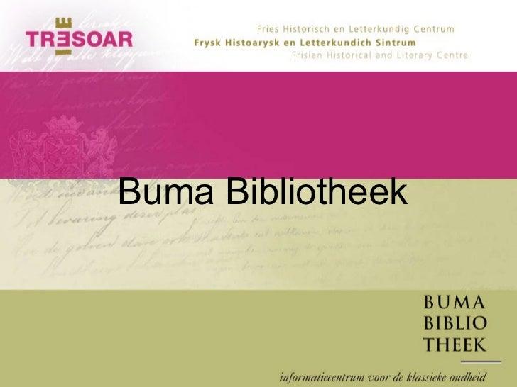 Introductie Tresoar, Buma Bibliotheek (informatiecentrum klassieke oudheid)