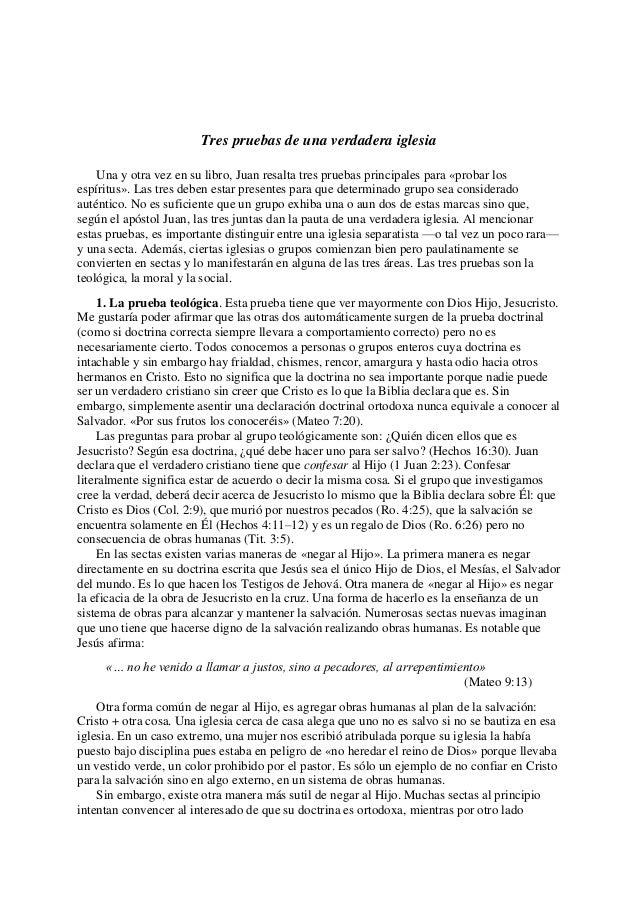 Tres pruebas de una verdadera iglesia    Una y otra vez en su libro, Juan resalta tres pruebas principales para «probar lo...