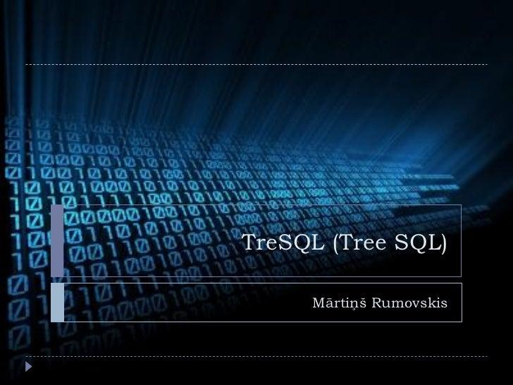 TreSQL