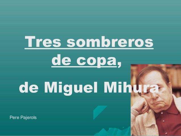 Tres sombreros          de copa,    de Miguel MihuraPere Pajerols