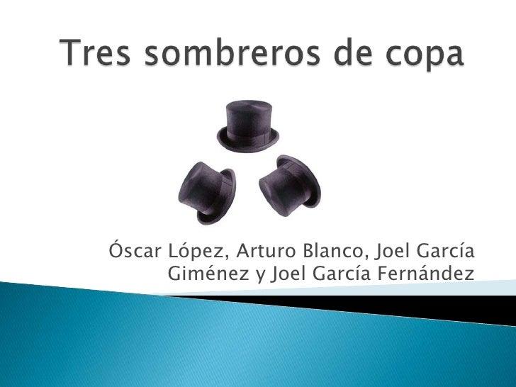 Óscar López, Arturo Blanco, Joel García      Giménez y Joel García Fernández