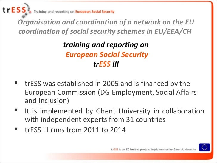 Organisation and coordination of a network on the EU coordination of social security schemes in EU/EEA/CH              tra...