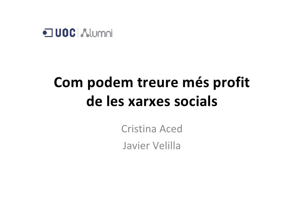 Compodemtreuremésprofit     delesxarxessocials          CristinaAced          JavierVelilla