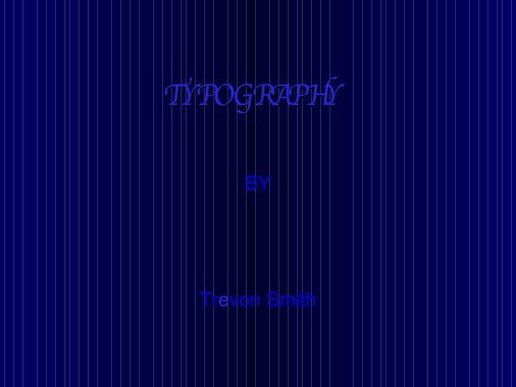 Trevon/ Typography