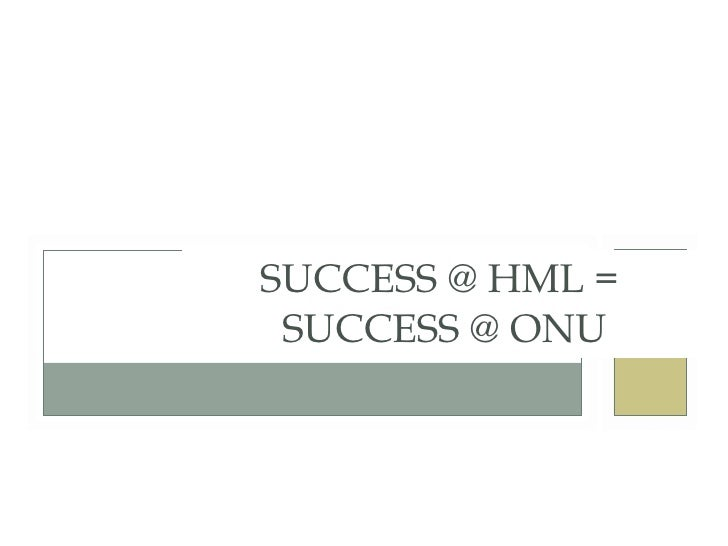 TRACI WELCH MORITZ PUBLIC SERVICES LIBRARIAN/ASSISTANT PROFESSOR HETERICK MEMORIAL LIBRARY SUCCESS @ HML =  SUCCESS @ ONU