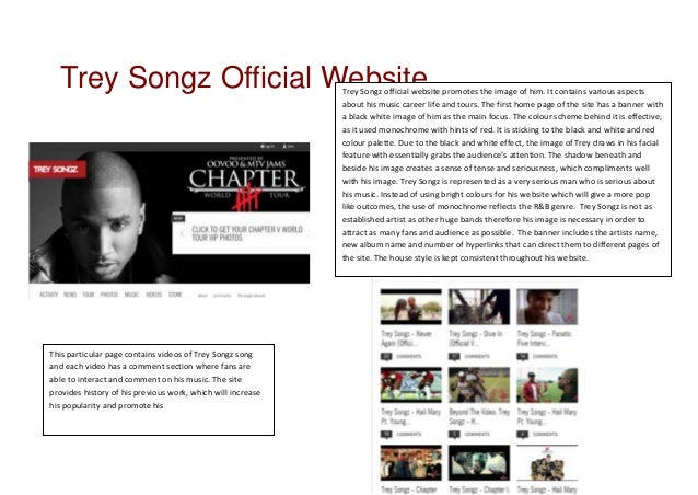 Trey Songz Official Website                                Trey Songz official website promotes the image of him. It conta...