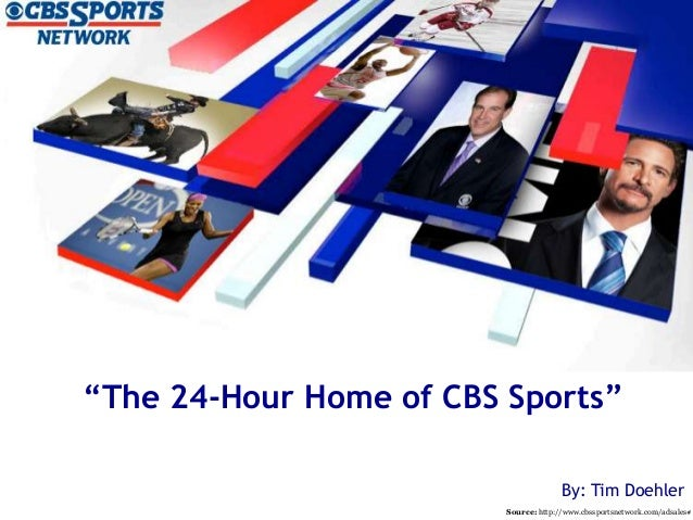 """The 24-Hour Home of CBS Sports"" By: Tim Doehler Source: http://www.cbssportsnetwork.com/adsales#"