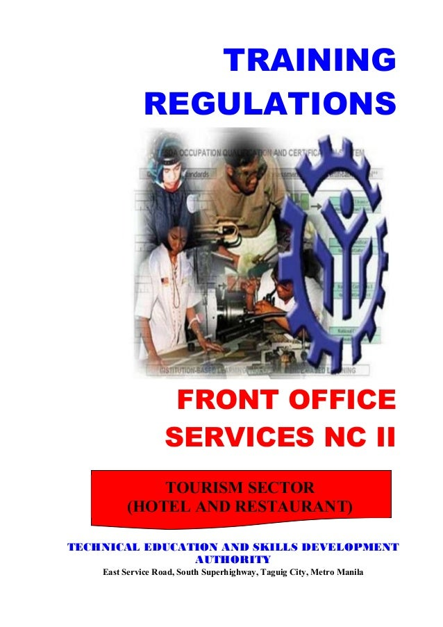 FRONT OFFICE SERVICES NC II TRAINING REGULATIONS TOURISM SECTOR (HOTEL AND RESTAURANT) TECHNICAL EDUCATION AND SKILLS DEVE...