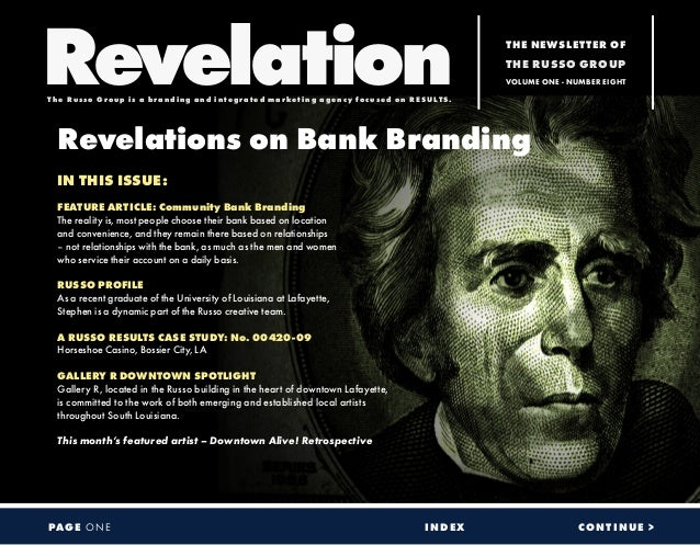 Revelations on Bank Branding IN THIS ISSUE: FEATURE ARTICLE: Community Bank Branding The reality is, most people choose th...