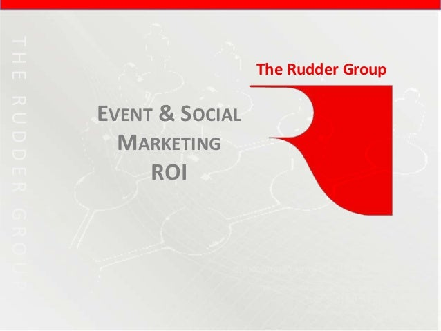 THE RUDDER GROUP                                    The Rudder Group                   EVENT & SOCIAL                     ...