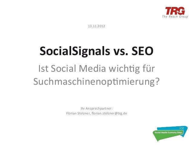 13.11.2012   SocialSignals vs. SEO  Ist Social Media wich0g für Suchmaschinenop0mierung?              ...