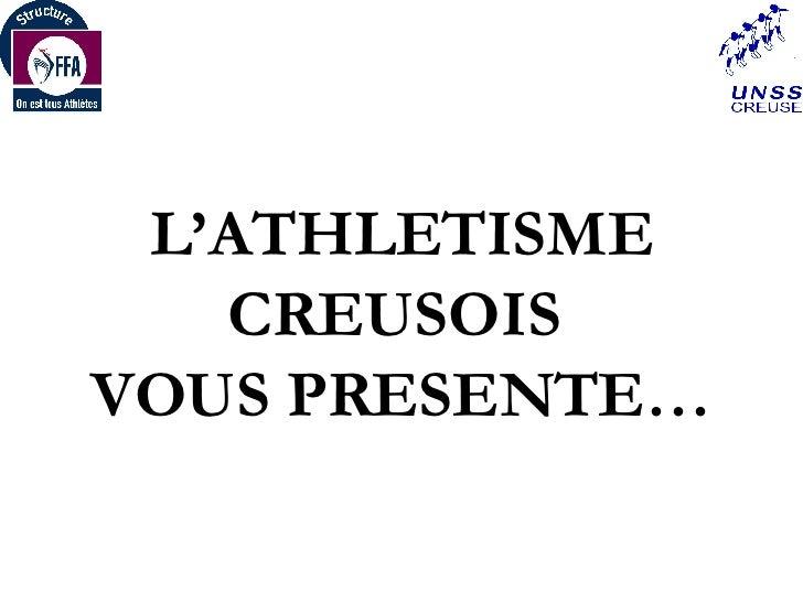 L'ATHLETISME CREUSOIS  VOUS PRESENTE…