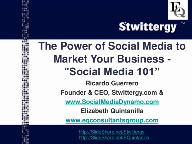 "www.SocialMediaDynamo.com www.EQconsultantsgroup.com TM The Power of Social Media to Market Your Business - ""Social Media ..."