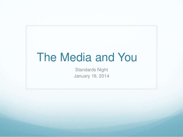 The Media and You Standards Night January 19, 2014