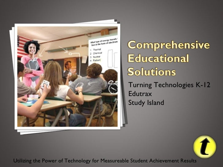 <ul><li>Turning Technologies K-12  </li></ul><ul><li>Edutrax  </li></ul><ul><li>Study Island </li></ul>Utilizing the Power...