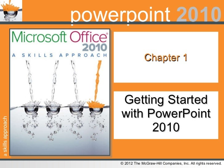Chapter 1 Getting Started with PowerPoint 2010