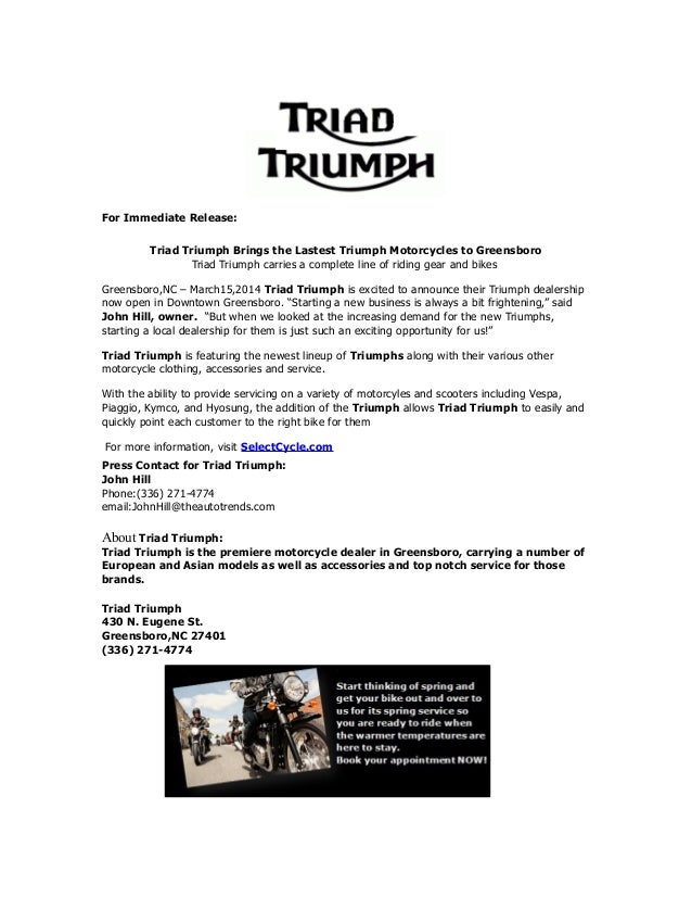 For Immediate Release: Triad Triumph Brings the Lastest Triumph Motorcycles to Greensboro Triad Triumph carries a complete...