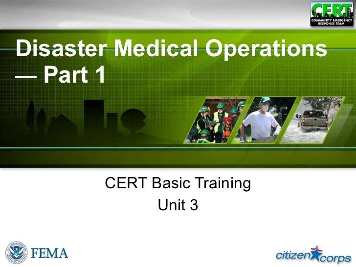 Disaster Medical Operations  —  Part 1 CERT Basic Training Unit 3