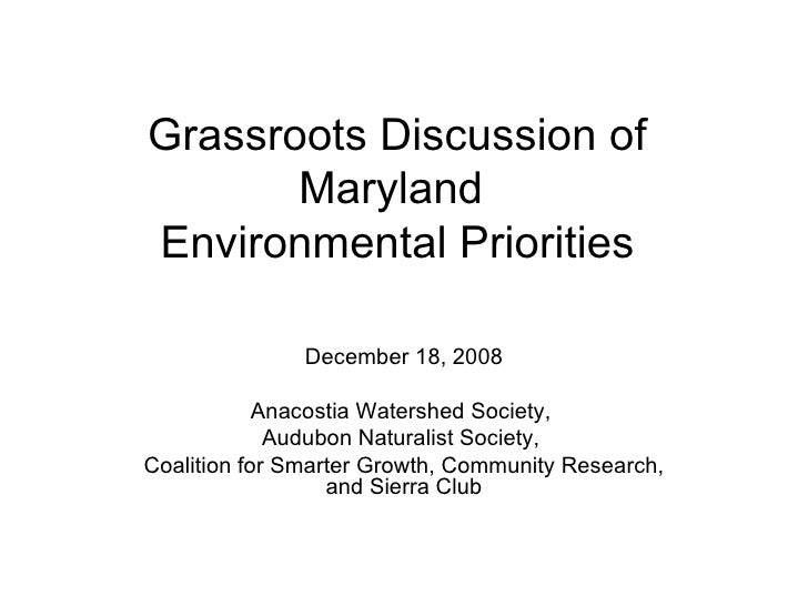 Grassroots Discussion of Maryland  Environmental Priorities December 18, 2008 Anacostia Watershed Society,  Audubon Natura...