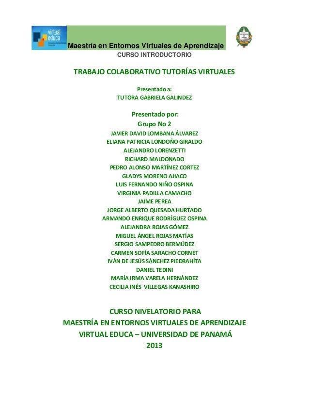 Maestría en Entornos Virtuales de Aprendizaje CURSO INTRODUCTORIO 1 de 22 TRABAJO COLABORATIVO TUTORÍAS VIRTUALES Presenta...