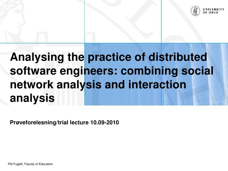 Analysing the practice of distributed software engineers: combining social network analysis and interaction analysis<br />...