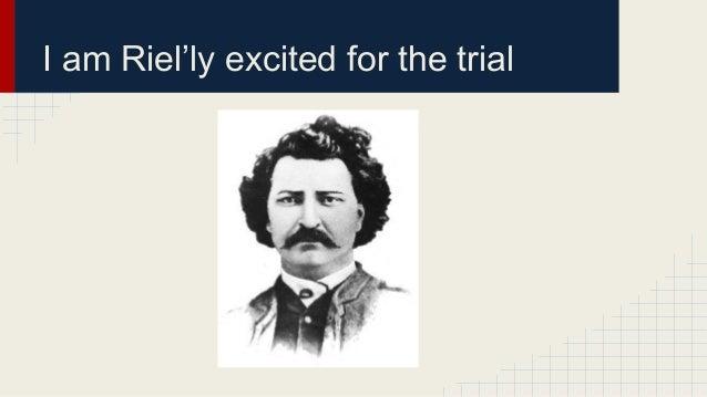 trial louis riel