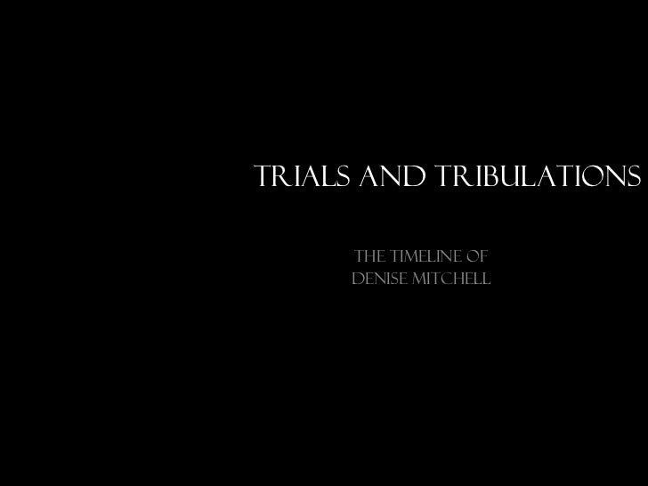 Trials and Tribulations The timeline of Denise Mitchell