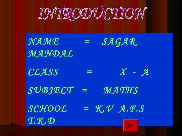 NAME = SAGAR MANDAL CLASS = X - A SUBJECT = MATHS SCHOOL = K.V A.F.S T.K.D