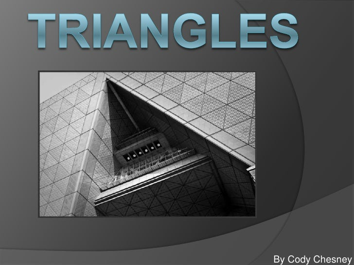 Triangles<br />By Cody Chesney<br />