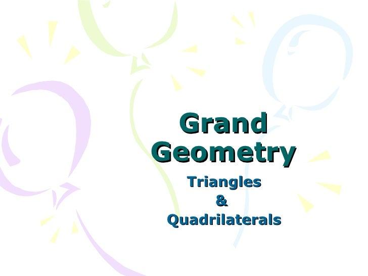 Grand Geometry Triangles &  Quadrilaterals