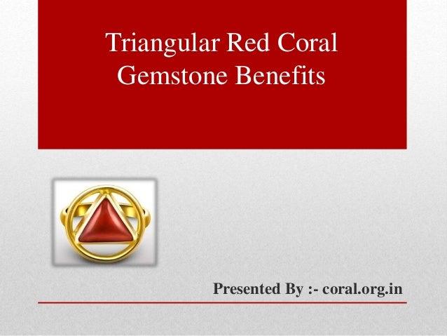 triangular coral gemstone benefits