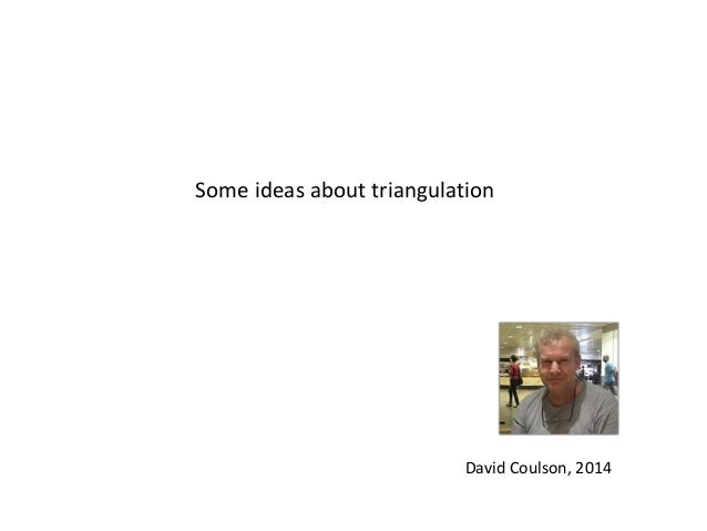 Some ideas about triangulation David Coulson, 2014