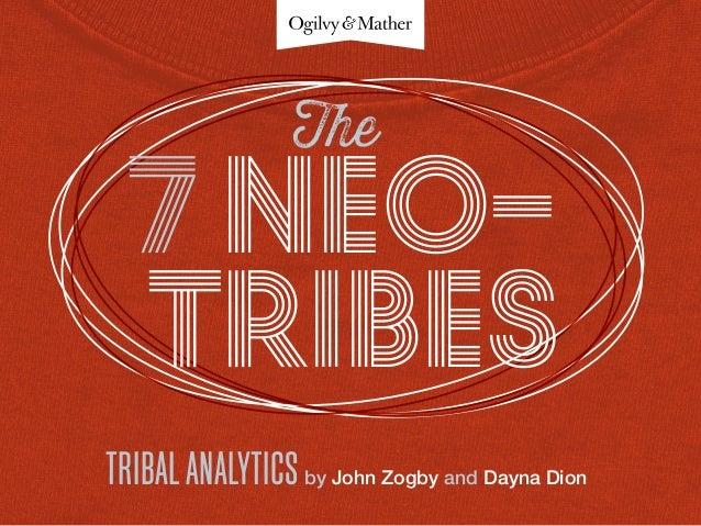 Tribes7 Neo-TribalAnalyticsby John Zogby and Dayna DionThe