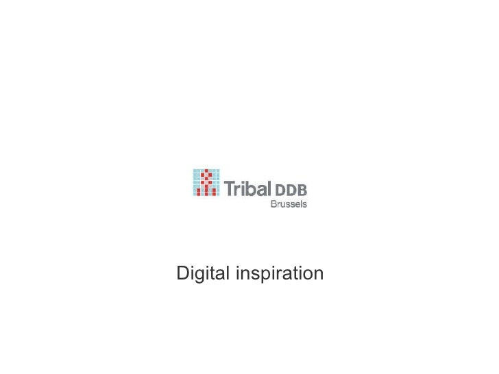 Tribal Ddb Brussels Digital Inspiration