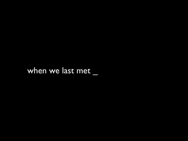 when we last met _