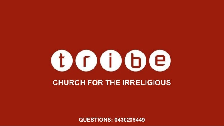 CHURCH FOR THE IRRELIGIOUS QUESTIONS: 0430205449
