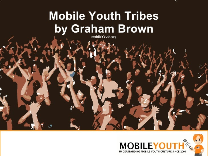 Mobile Youth Tribes by Graham Brown mobileYouth.org