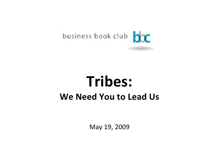 Tribes: We Need You to Lead Us May 19, 2009