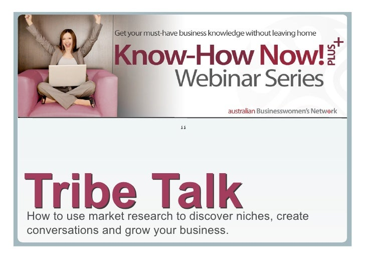Tribe Talk How to use market research to discover niches, create conversations and grow your business.