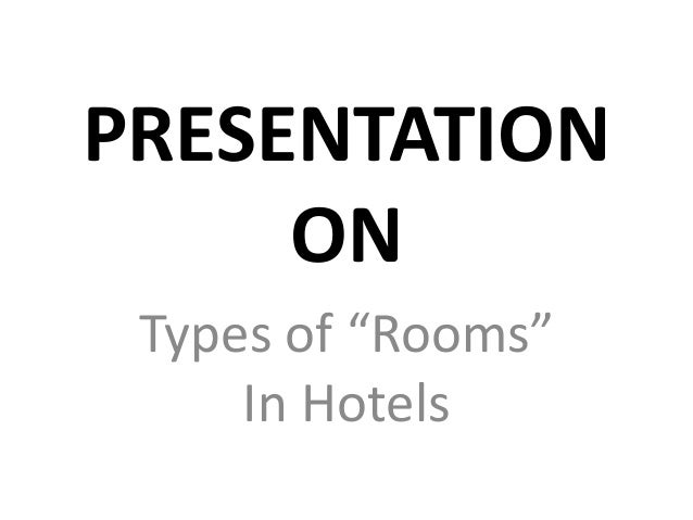 "PRESENTATION ON Types of ""Rooms"" In Hotels"