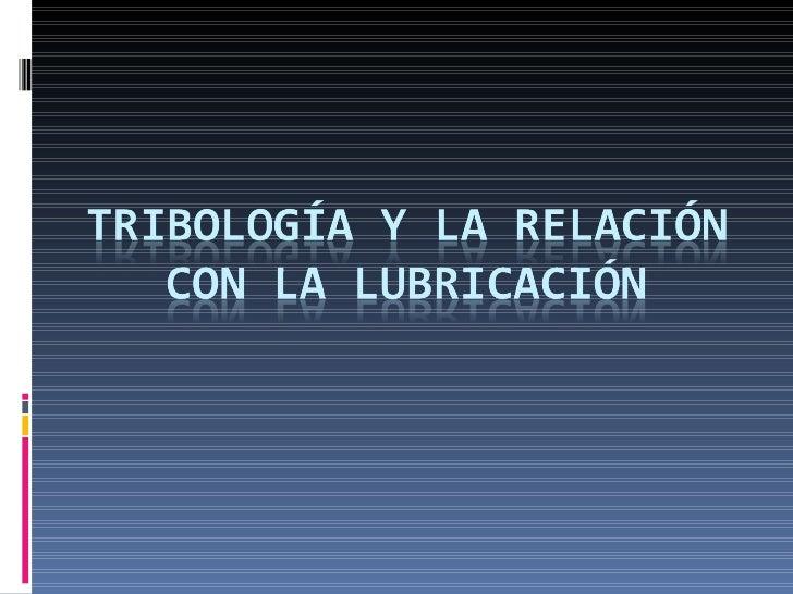 Tribología y la relación