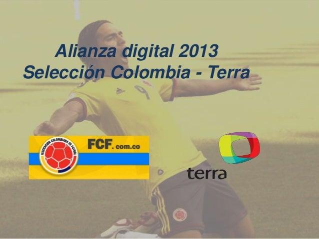 Alianza digital 2013 Selección Colombia - Terra