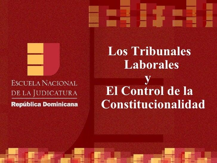 Los Tribunales Laborales  y  El Control de la Constitucionalidad