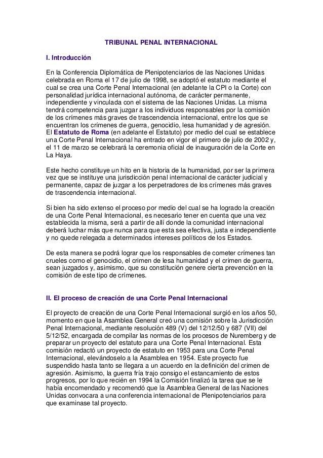 TRIBUNAL PENAL INTERNACIONALI. IntroducciónEn la Conferencia Diplomática de Plenipotenciarios de las Naciones Unidascelebr...