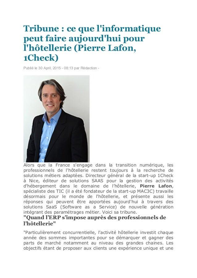 Tribune : ce que l'informatique peut faire aujourd'hui pour l'hôtellerie (Pierre Lafon, 1Check) Publié le 30 April, 2015 -...