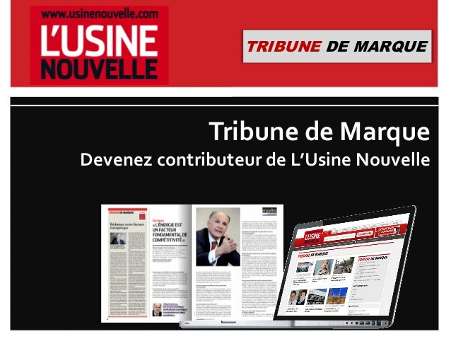 Tribune de Marque Devenez contributeur de L'Usine Nouvelle TRIBUNE DE MARQUE