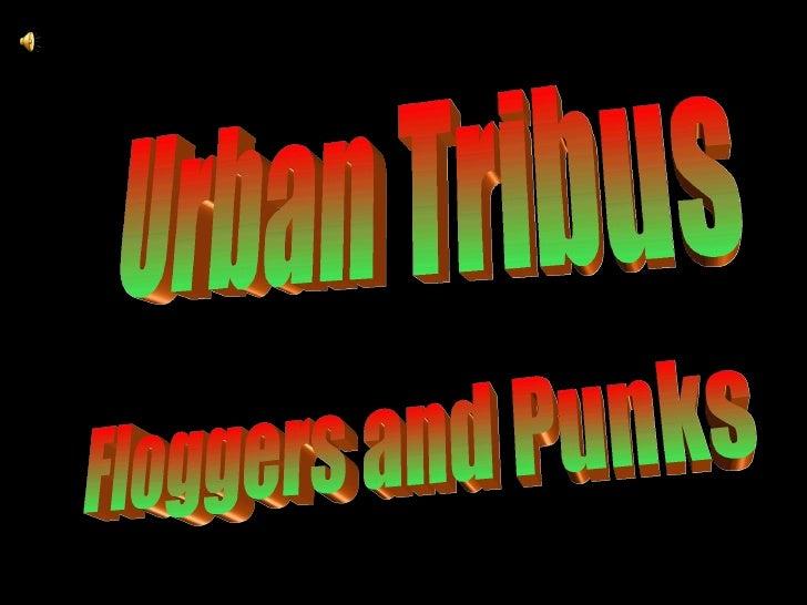 Floggers and Punks Urban Tribus