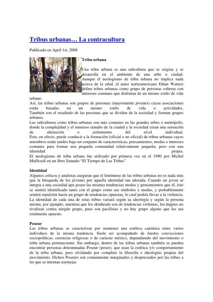 Tribus urbanas… La contracultura Publicado en April 1st, 2008                                 Tribu urbana                ...