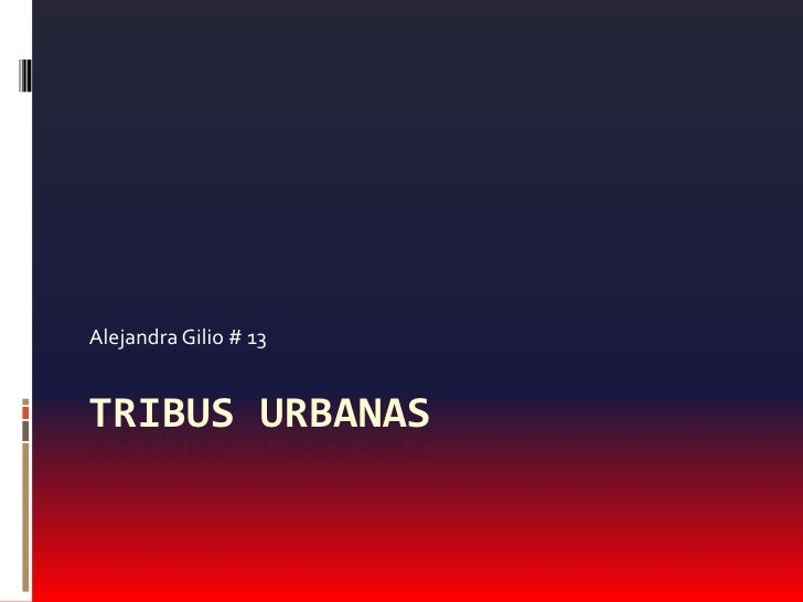 TRIBUS URBANAS<br />Alejandra Gilio # 13<br />