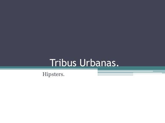Tribus Urbanas.Hipsters.